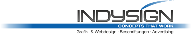 INDYSign - Concepts that work - Grafik- und Webdesign · Beschriftungen · Advertising